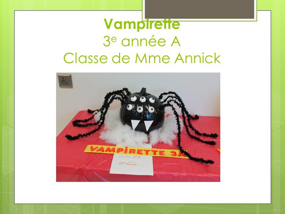 Vampirette 3 e année A Classe de Mme Annick