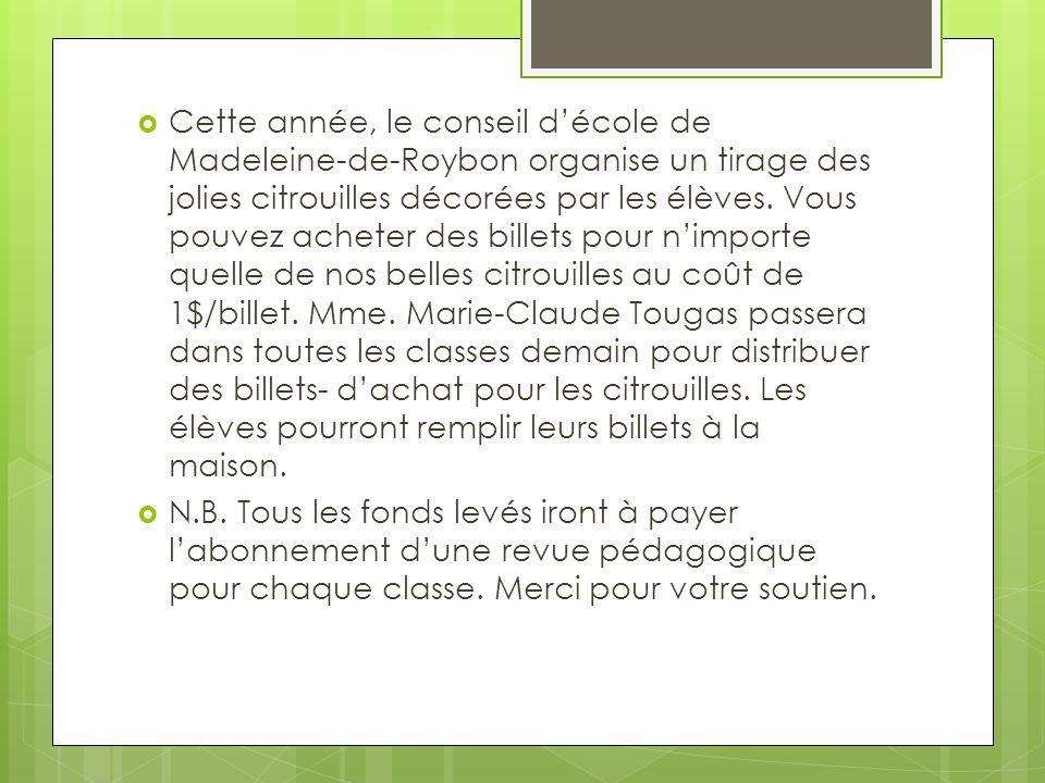 Cette année, le conseil décole de Madeleine-de-Roybon organise un tirage des jolies citrouilles décorées par les élèves.
