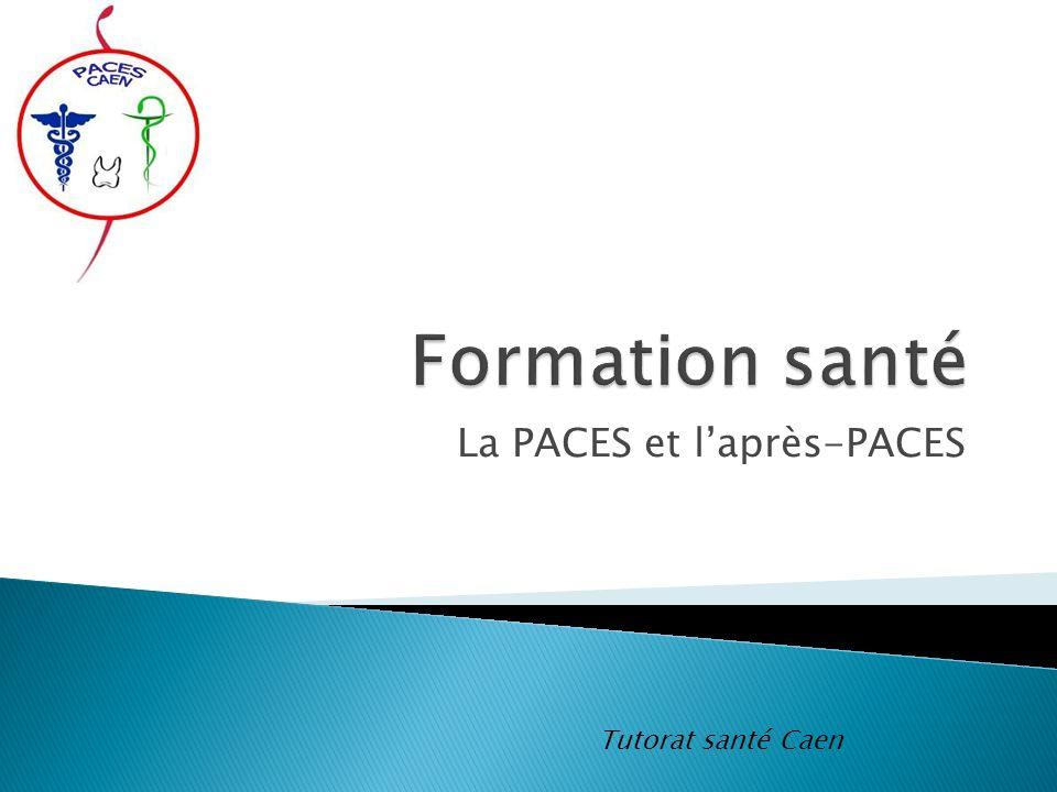 La PACES et laprès-PACES Tutorat santé Caen