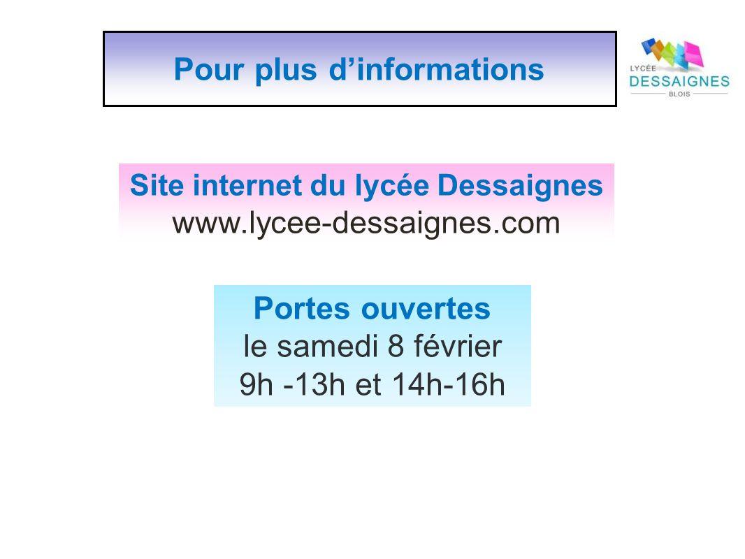 Pour plus dinformations Portes ouvertes le samedi 8 février 9h -13h et 14h-16h Site internet du lycée Dessaignes www.lycee-dessaignes.com