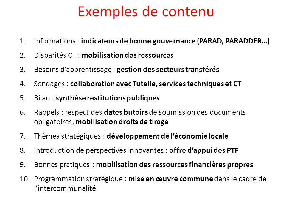 Exemples de contenu 1.Informations : indicateurs de bonne gouvernance (PARAD, PARADDER…) 2.Disparités CT : mobilisation des ressources 3.Besoins dappr