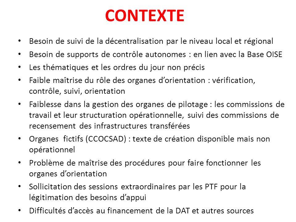 CONTEXTE Besoin de suivi de la décentralisation par le niveau local et régional Besoin de supports de contrôle autonomes : en lien avec la Base OISE L