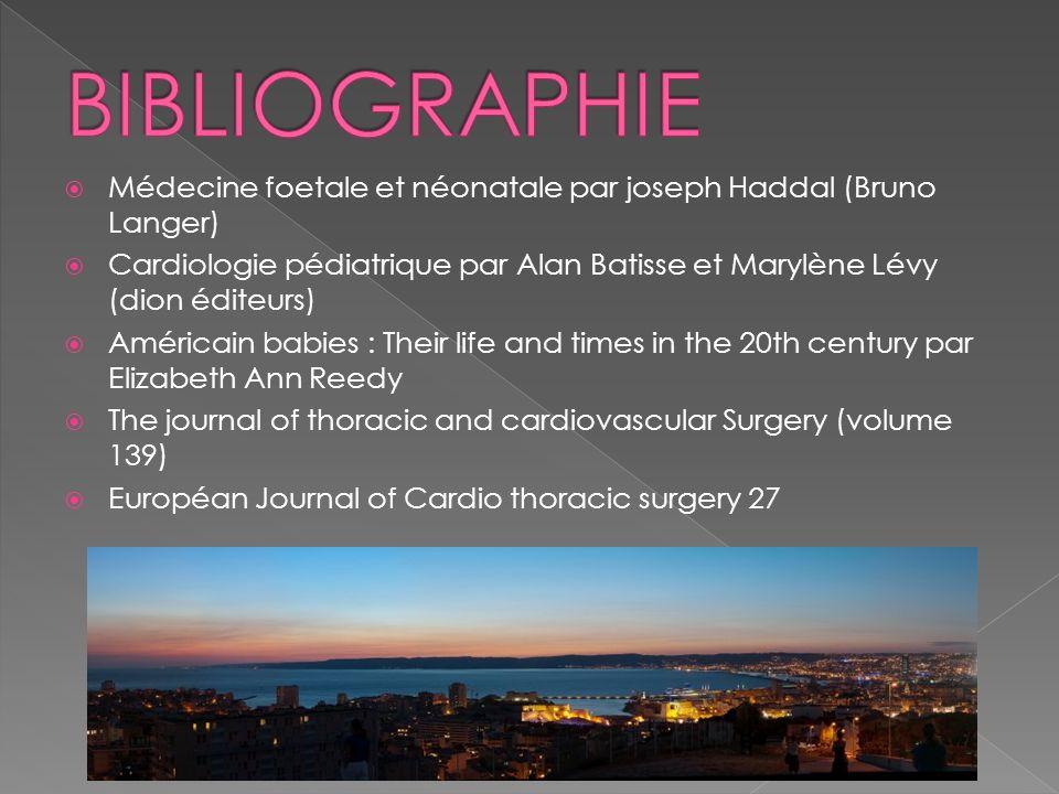 Médecine foetale et néonatale par joseph Haddal (Bruno Langer) Cardiologie pédiatrique par Alan Batisse et Marylène Lévy (dion éditeurs) Américain bab