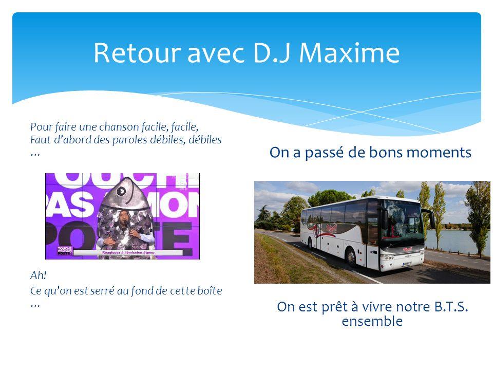 Retour avec D.J Maxime On est prêt à vivre notre B.T.S.