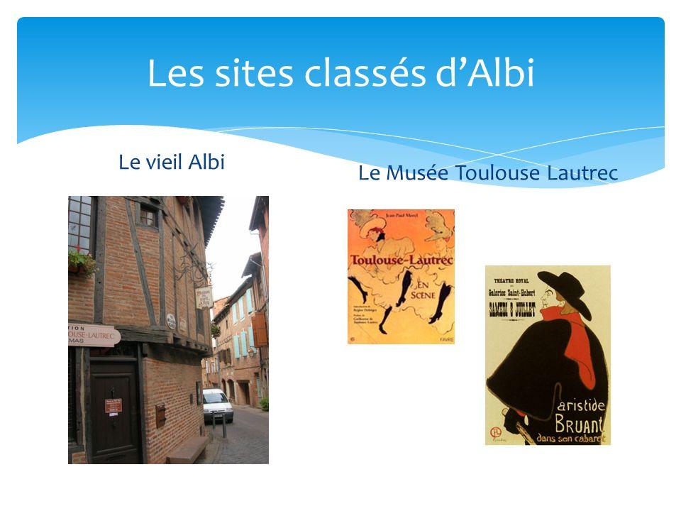Les sites classés dAlbi Le vieil Albi Le Musée Toulouse Lautrec