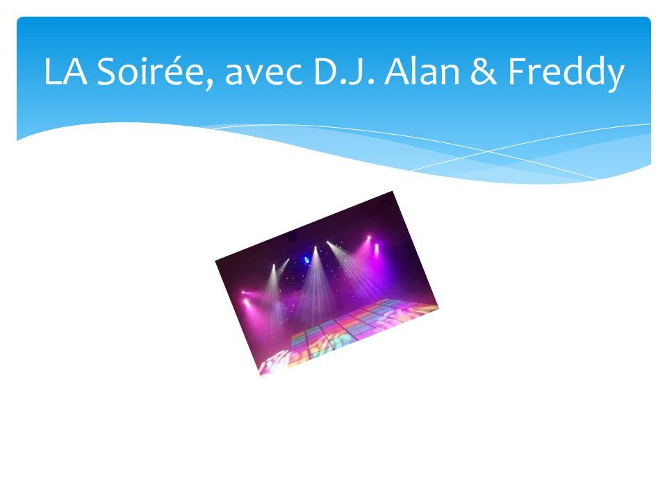 LA Soirée, avec D.J. Alan & Freddy