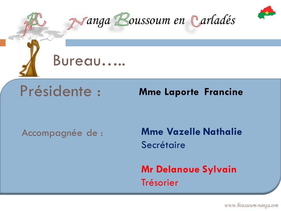 anga oussoum en arladés www.boussoum-nanga.com Bureau….. Présidente : Mme Laporte Francine Accompagnée de : Mme Vazelle Nathalie Secrétaire Mr Delanou