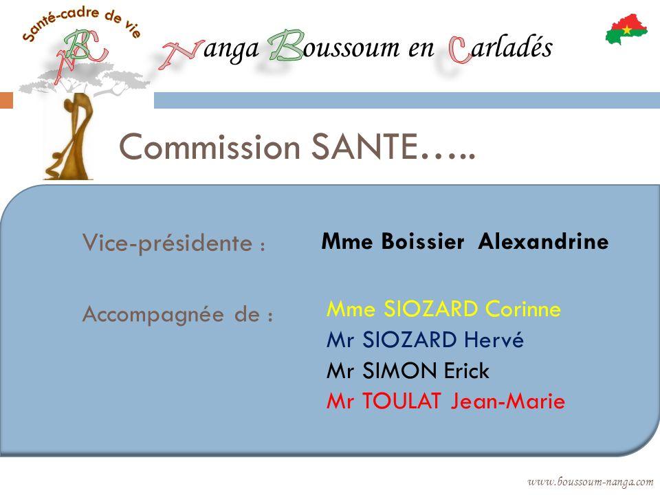 anga oussoum en arladés www.boussoum-nanga.com Commission SANTE….. Vice-présidente : Mme Boissier Alexandrine Accompagnée de : Mme SIOZARD Corinne Mr