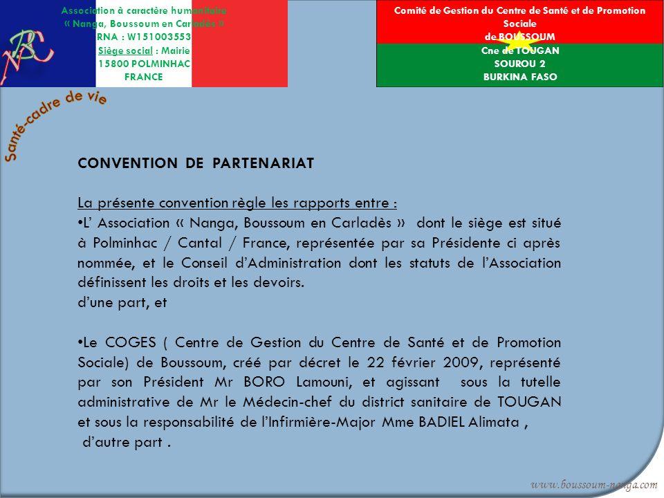 CONVENTION DE PARTENARIAT La présente convention règle les rapports entre : L Association « Nanga, Boussoum en Carladès » dont le siège est situé à Po