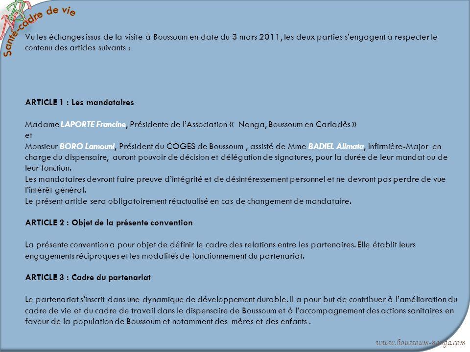 Vu les échanges issus de la visite à Boussoum en date du 3 mars 2011, les deux parties sengagent à respecter le contenu des articles suivants : ARTICL