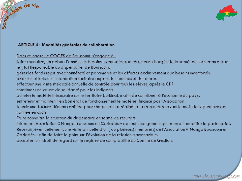 ARTICLE 4 : Modalités générales de collaboration Dans ce cadre, le COGES de Boussoum sengage à : faire connaître, en début dannée, les besoins invento