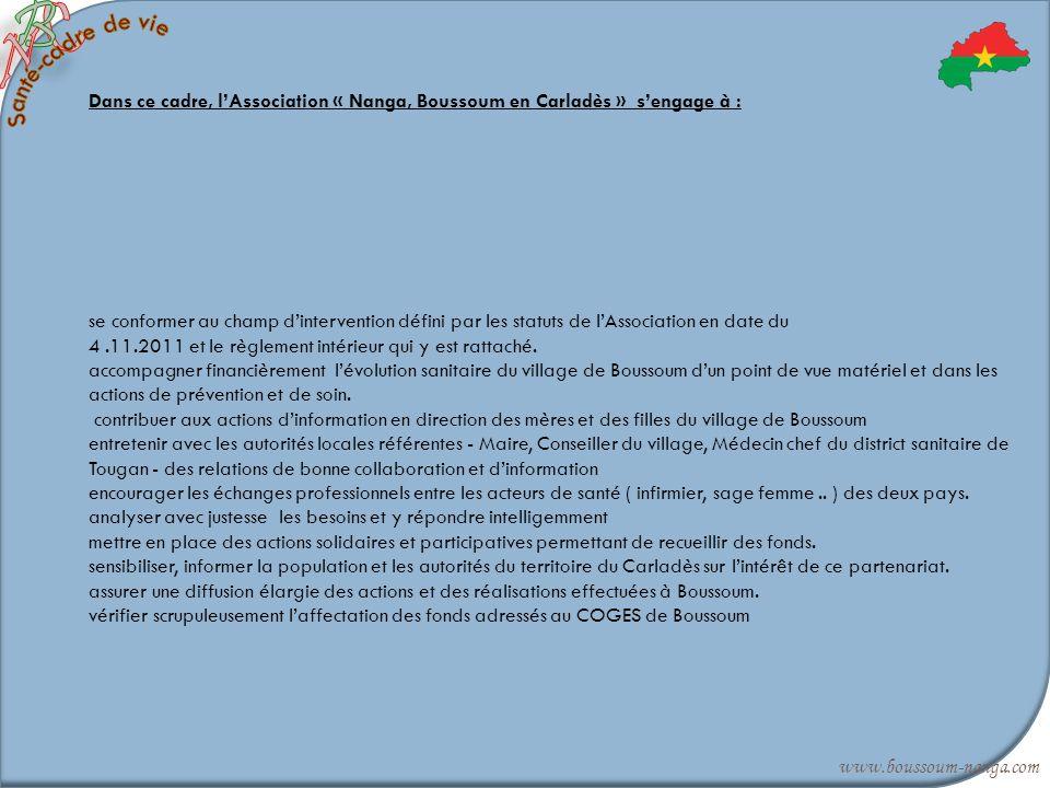 Dans ce cadre, lAssociation « Nanga, Boussoum en Carladès » sengage à : se conformer au champ dintervention défini par les statuts de lAssociation en