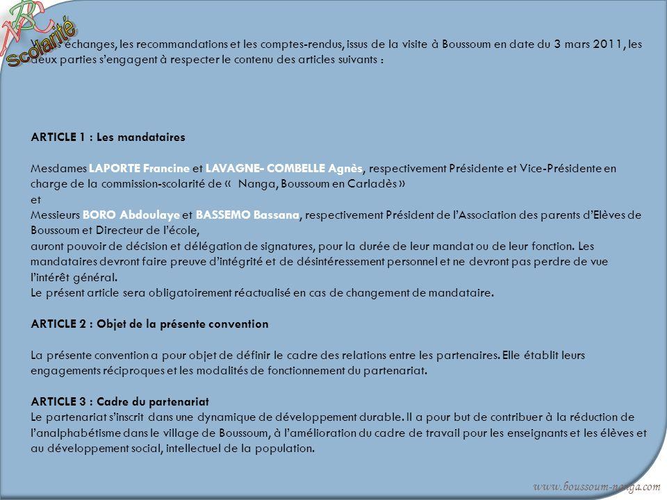 Vu les échanges, les recommandations et les comptes-rendus, issus de la visite à Boussoum en date du 3 mars 2011, les deux parties sengagent à respect