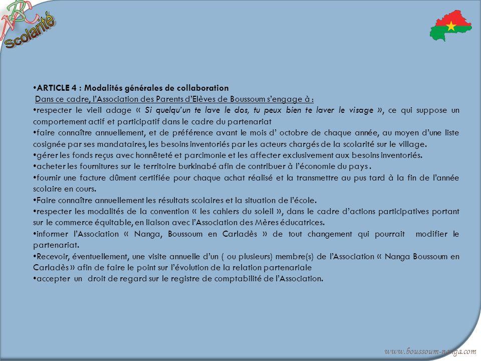 ARTICLE 4 : Modalités générales de collaboration Dans ce cadre, lAssociation des Parents dElèves de Boussoum sengage à : respecter le vieil adage « Si