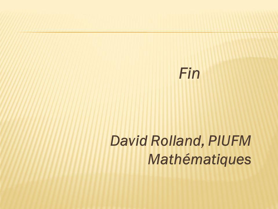 Fin David Rolland, PIUFM Mathématiques
