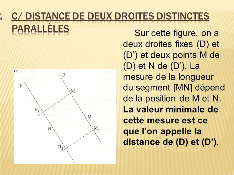 Sur cette figure, on a deux droites fixes (D) et (D) et deux points M de (D) et N de (D). La mesure de la longueur du segment [MN] dépend de la positi