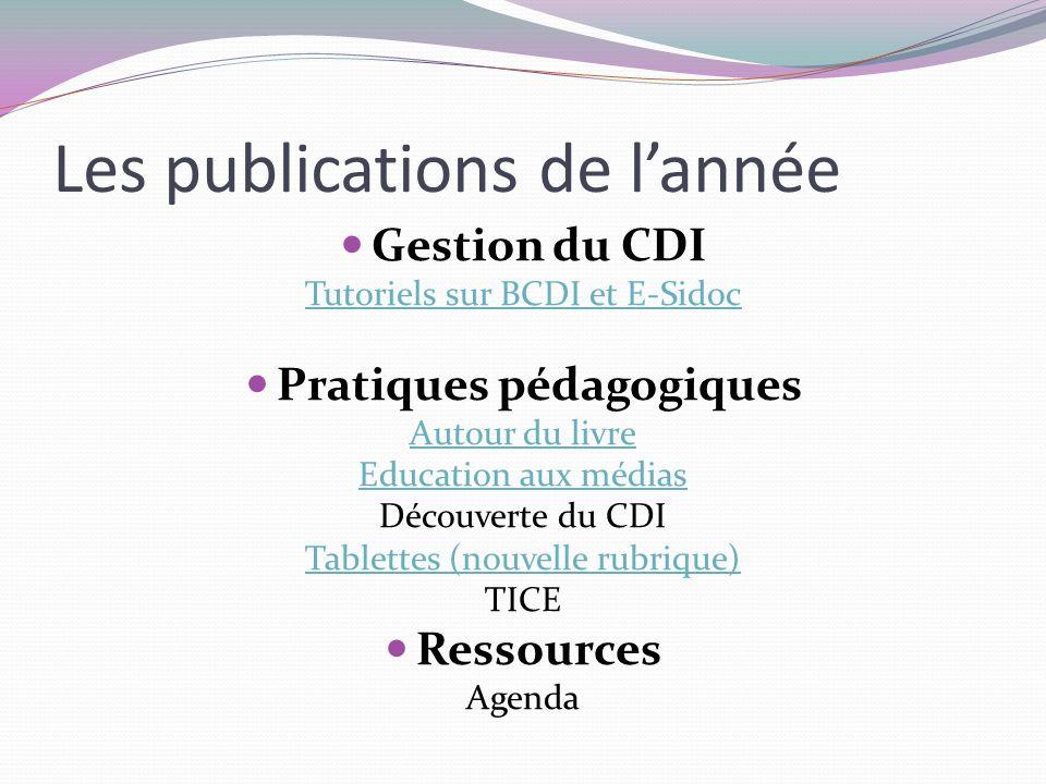 Les publications de lannée Gestion du CDI Tutoriels sur BCDI et E-Sidoc Pratiques pédagogiques Autour du livre Education aux médias Découverte du CDI