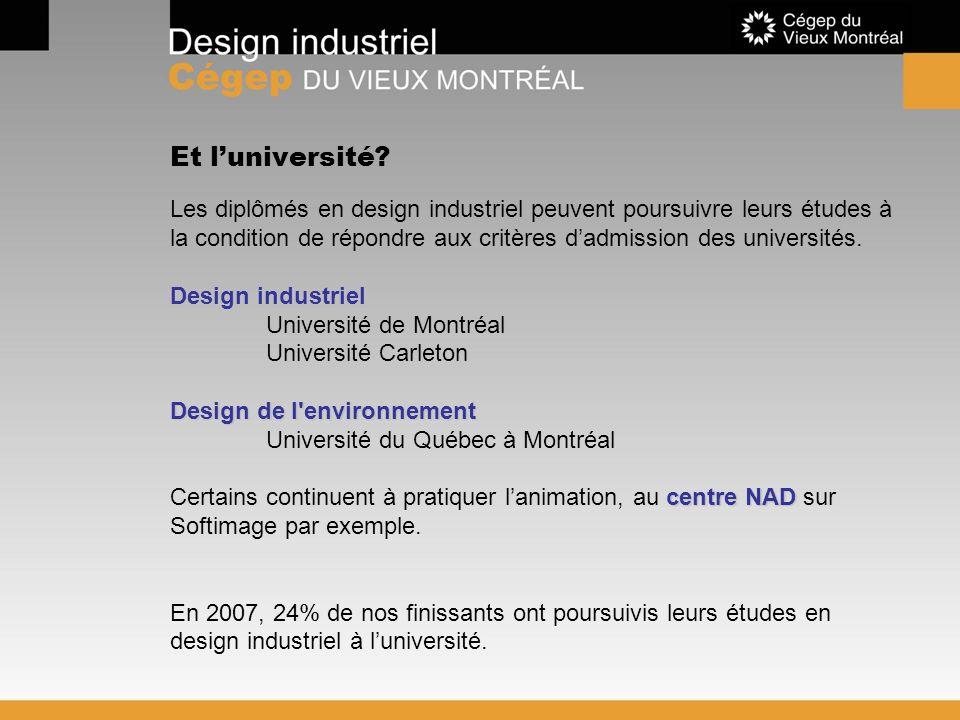 Et luniversité? Les diplômés en design industriel peuvent poursuivre leurs études à la condition de répondre aux critères dadmission des universités.