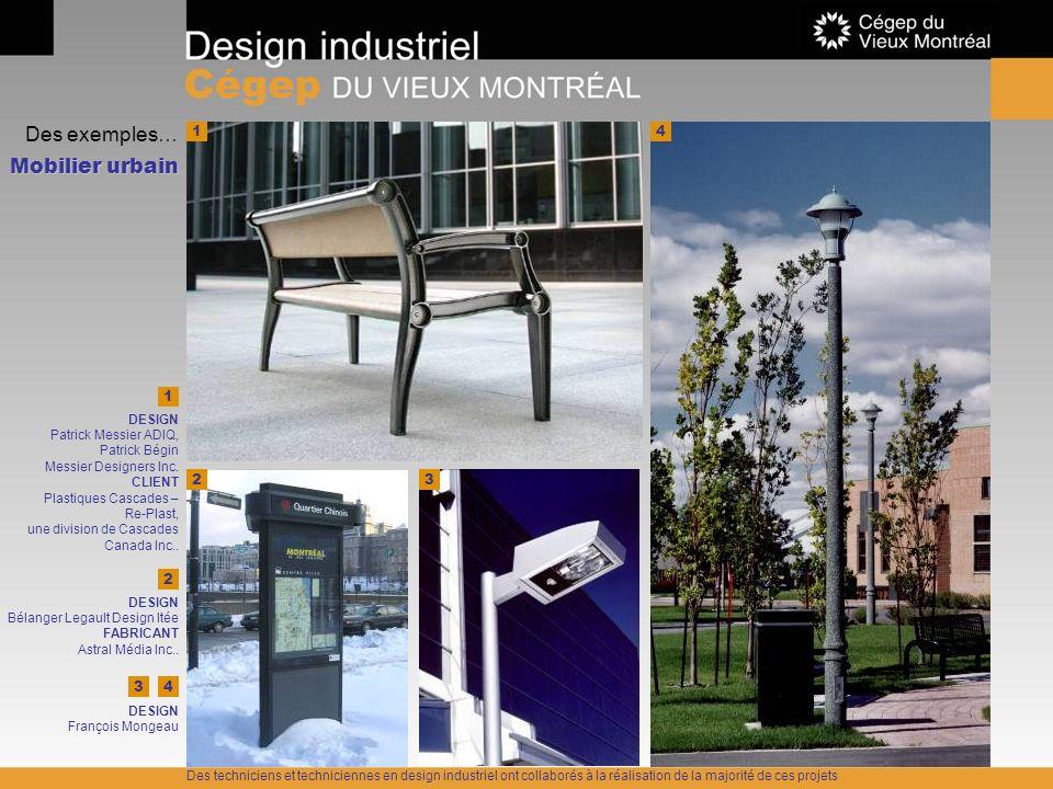 Des exemples… Mobilier urbain 1 1 DESIGN Patrick Messier ADIQ, Patrick Bégin Messier Designers Inc. CLIENT Plastiques Cascades – Re-Plast, une divisio