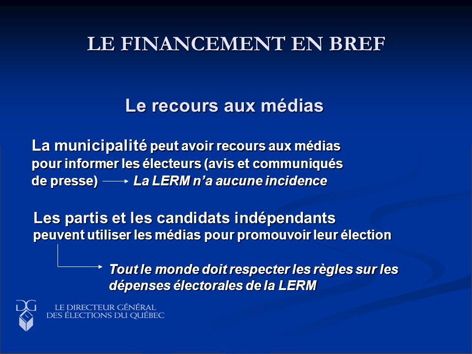 LE FINANCEMENT EN BREF La municipalité peut avoir recours aux médias pour informer les électeurs (avis et communiqués de presse) La LERM na aucune inc