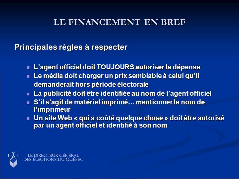LE FINANCEMENT EN BREF Principales règles à respecter Lagent officiel doit TOUJOURS autoriser la dépense Lagent officiel doit TOUJOURS autoriser la dé
