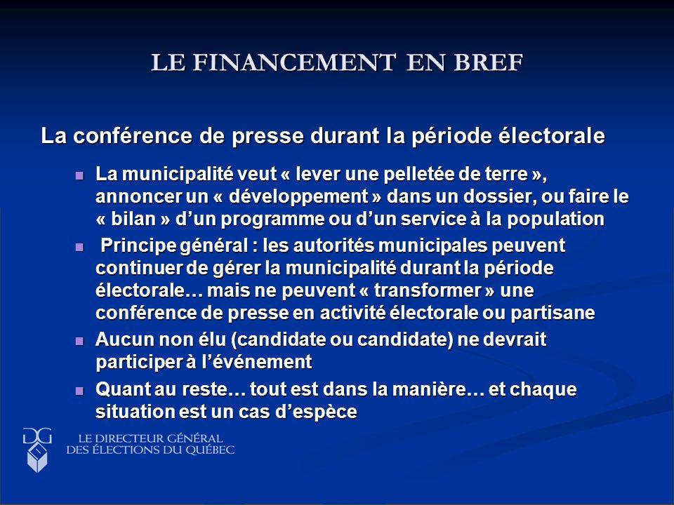 LE FINANCEMENT EN BREF La conférence de presse durant la période électorale La municipalité veut « lever une pelletée de terre », annoncer un « dévelo