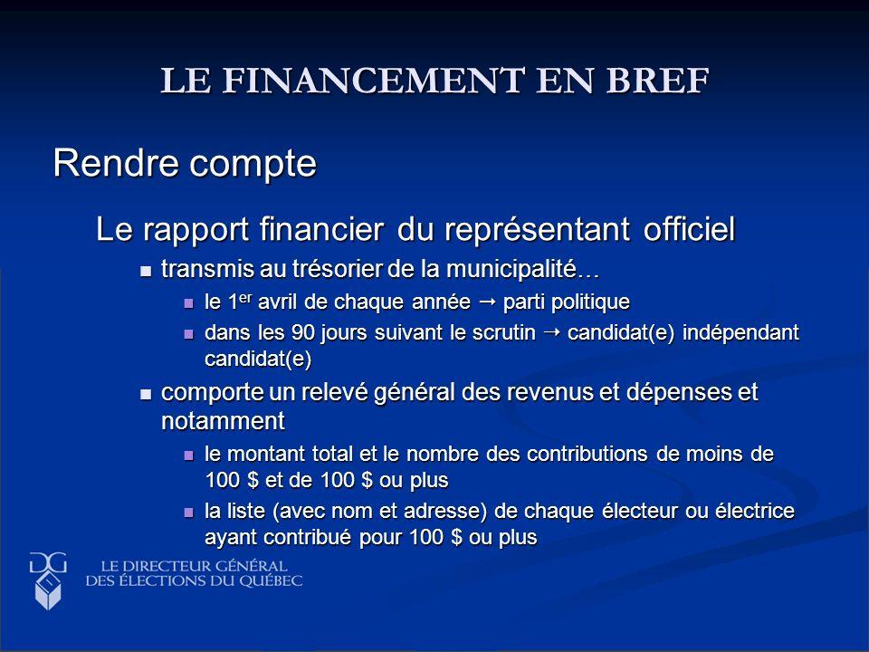 LE FINANCEMENT EN BREF Rendre compte Le rapport financier du représentant officiel transmis au trésorier de la municipalité… transmis au trésorier de