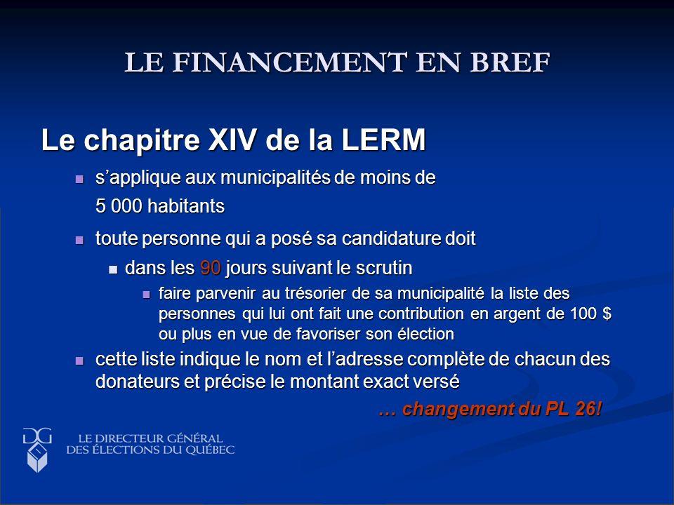 LE FINANCEMENT EN BREF Le chapitre XIV de la LERM sapplique aux municipalités de moins de 5 000 habitants sapplique aux municipalités de moins de 5 00