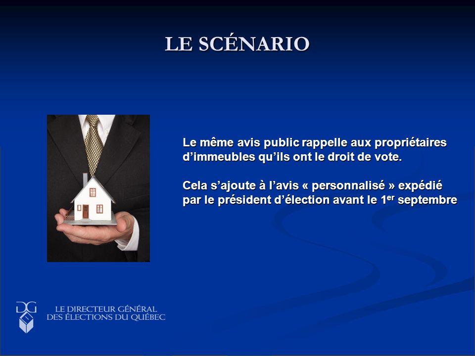 LE SCÉNARIO Le même avis public rappelle aux propriétaires dimmeubles quils ont le droit de vote. Cela sajoute à lavis « personnalisé » expédié par le