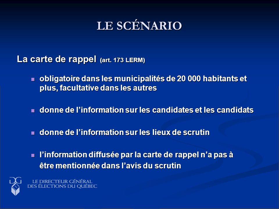 LE SCÉNARIO La carte de rappel (art. 173 LERM) obligatoire dans les municipalités de 20 000 habitants et plus, facultative dans les autres obligatoire