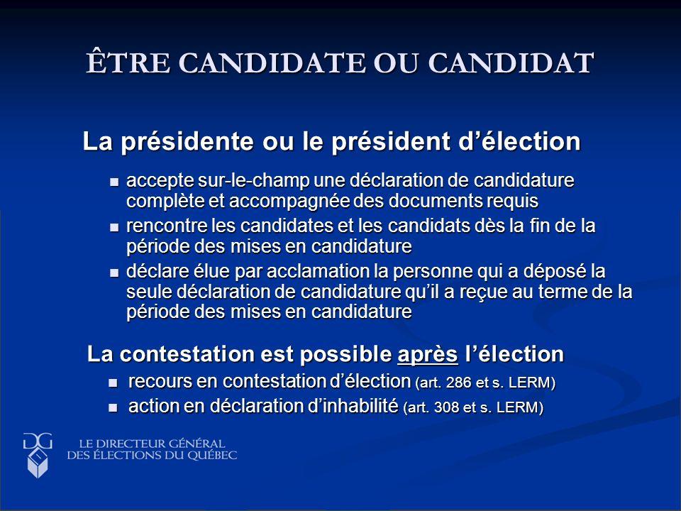 ÊTRE CANDIDATE OU CANDIDAT La présidente ou le président délection La présidente ou le président délection accepte sur-le-champ une déclaration de can