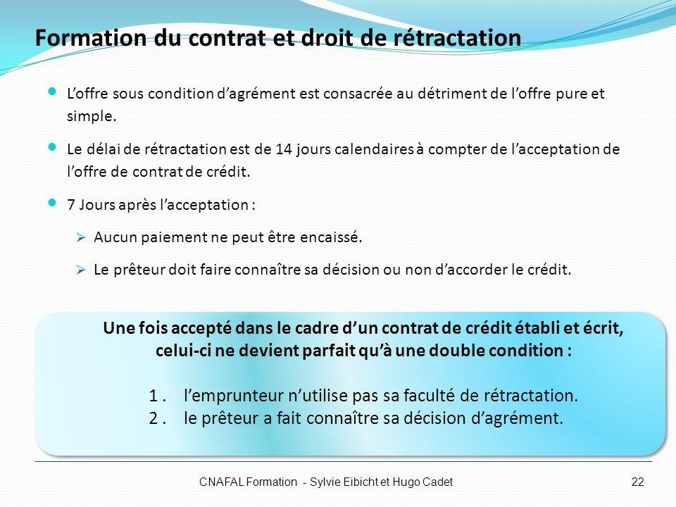 Formation du contrat et droit de rétractation Loffre sous condition dagrément est consacrée au détriment de loffre pure et simple. Le délai de rétract