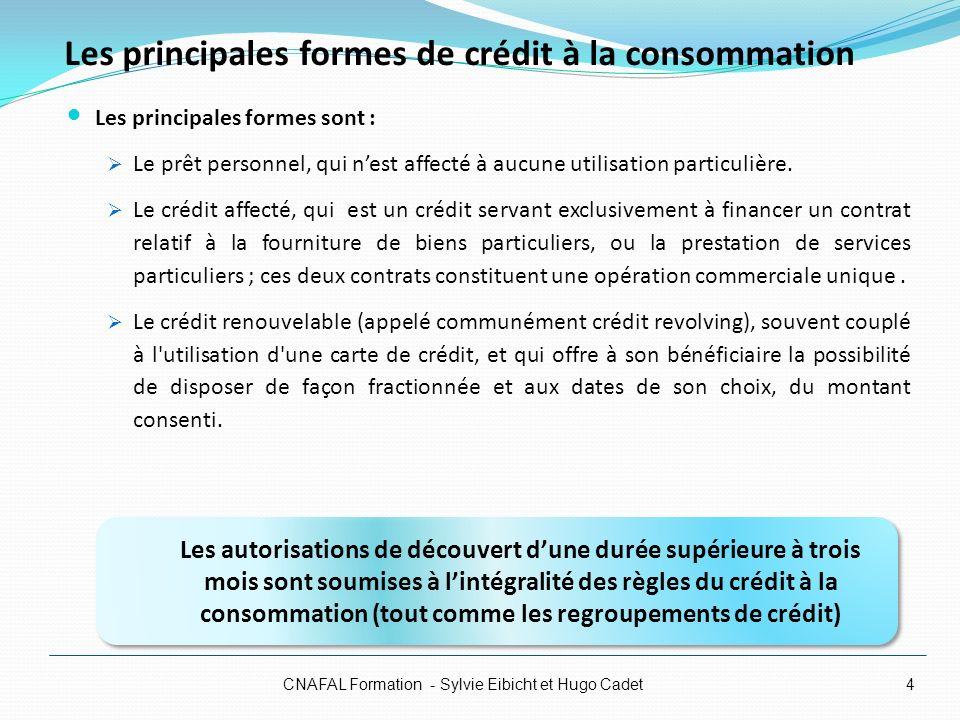 CNAFAL Formation - Sylvie Eibicht et Hugo Cadet5 Un crédit nécessaire, un excès nuisible Si 9 millions de personnes détiennent un crédit à la consommation, cest parce que cest un outil indispensable pour la vie économique des consommateurs.