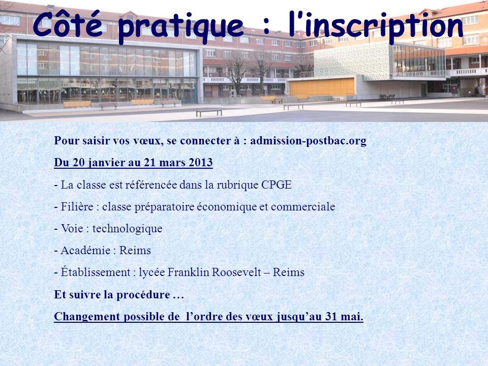 Côté pratique : linscription Pour saisir vos vœux, se connecter à : admission-postbac.org Du 20 janvier au 21 mars 2013 - La classe est référencée dan