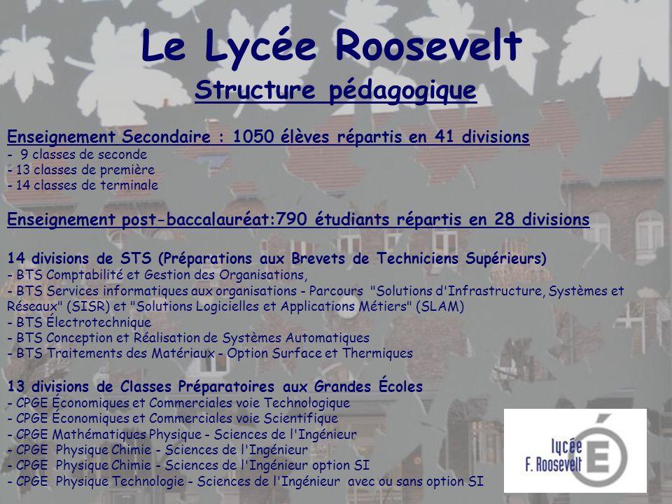 Structure pédagogique Enseignement Secondaire : 1050 élèves répartis en 41 divisions - 9 classes de seconde - 13 classes de première - 14 classes de t