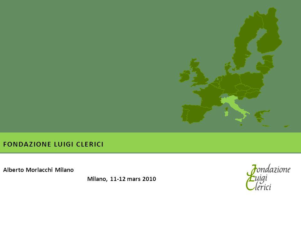 FONDAZIONE LUIGI CLERICI Alberto Morlacchi Milano Milano, 11-12 mars 2010