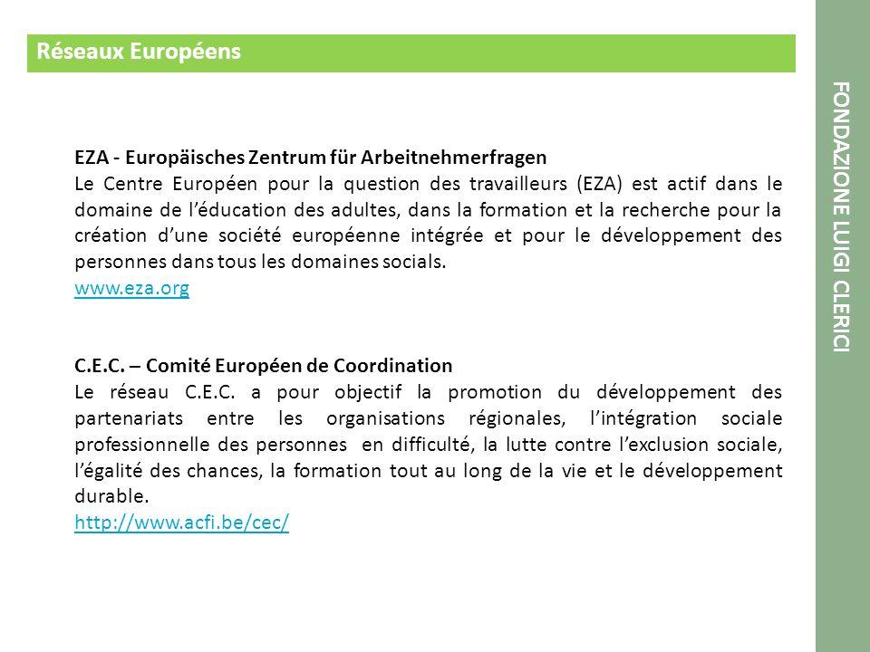 Réseaux Européens EZA - Europäisches Zentrum für Arbeitnehmerfragen Le Centre Européen pour la question des travailleurs (EZA) est actif dans le domaine de léducation des adultes, dans la formation et la recherche pour la création dune société européenne intégrée et pour le développement des personnes dans tous les domaines socials.