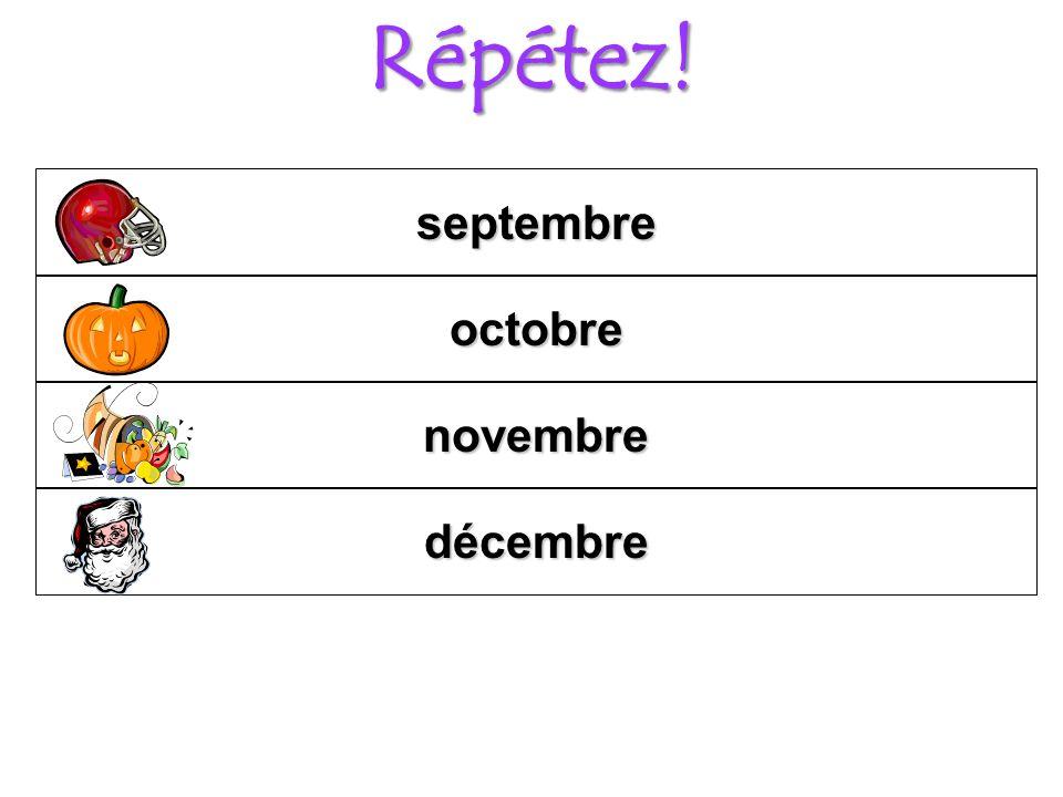 Répétez! décembre novembre octobre septembre
