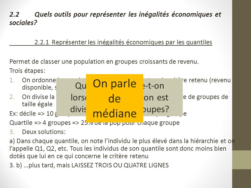 2.2Quels outils pour représenter les inégalités économiques et sociales? 2.2.1 Représenter les inégalités économiques par les quantiles Permet de clas