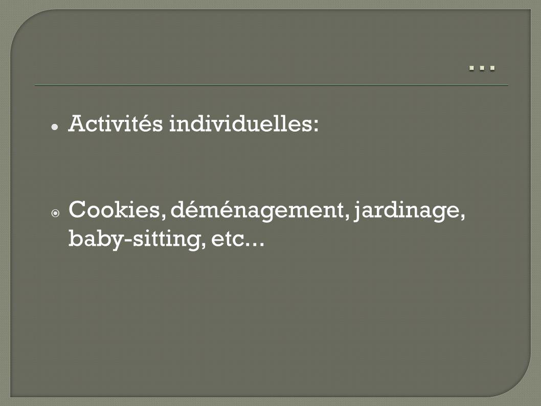 Activités individuelles: Cookies, déménagement, jardinage, baby-sitting, etc...