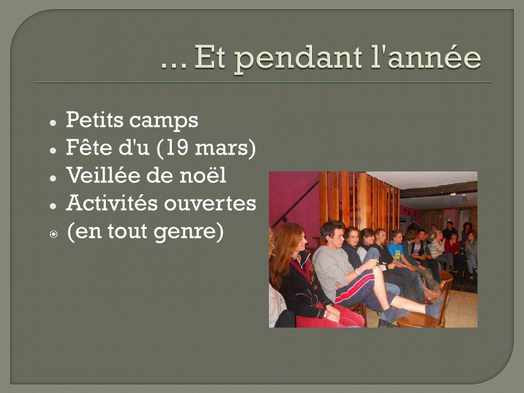 Petits camps Fête d u (19 mars) Veillée de noël Activités ouvertes (en tout genre)