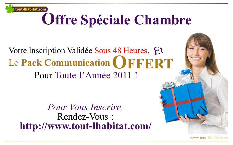 O ffre Spéciale Chambre Votre Inscription Validée Sous 48 Heures, Le Pack Communication Pour Toute lAnnée 2011 .