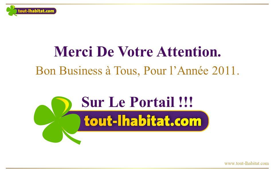 Merci De Votre Attention. Bon Business à Tous, Pour lAnnée 2011. Sur Le Portail !!!