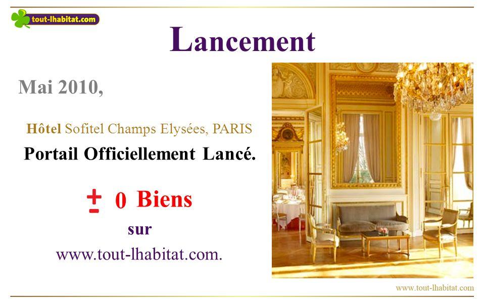 L ancement Mai 2010, Hôtel Sofitel Champs Elysées, PARIS Portail Officiellement Lancé.
