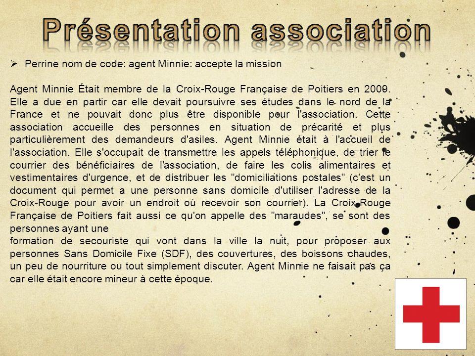 Perrine nom de code: agent Minnie: accepte la mission Agent Minnie Était membre de la Croix-Rouge Française de Poitiers en 2009.