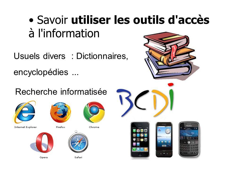 Savoir utiliser les outils d'accès à l'information Recherche informatisée Usuels divers : Dictionnaires, encyclopédies...
