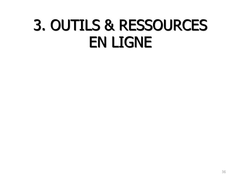 36 3. OUTILS & RESSOURCES EN LIGNE