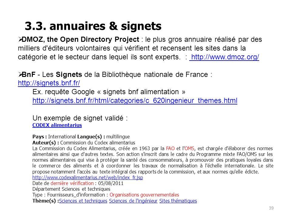 39 3.3. annuaires & signets DMOZ, the Open Directory Project : le plus gros annuaire réalisé par des milliers d'éditeurs volontaires qui vérifient et