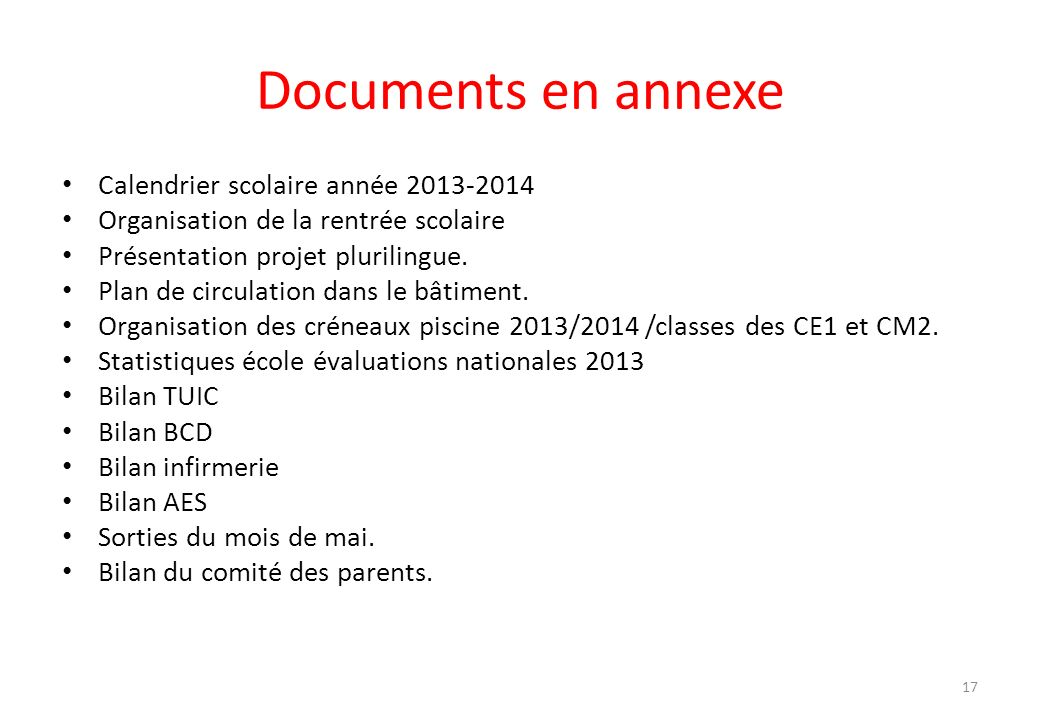 Documents en annexe Calendrier scolaire année 2013-2014 Organisation de la rentrée scolaire Présentation projet plurilingue. Plan de circulation dans