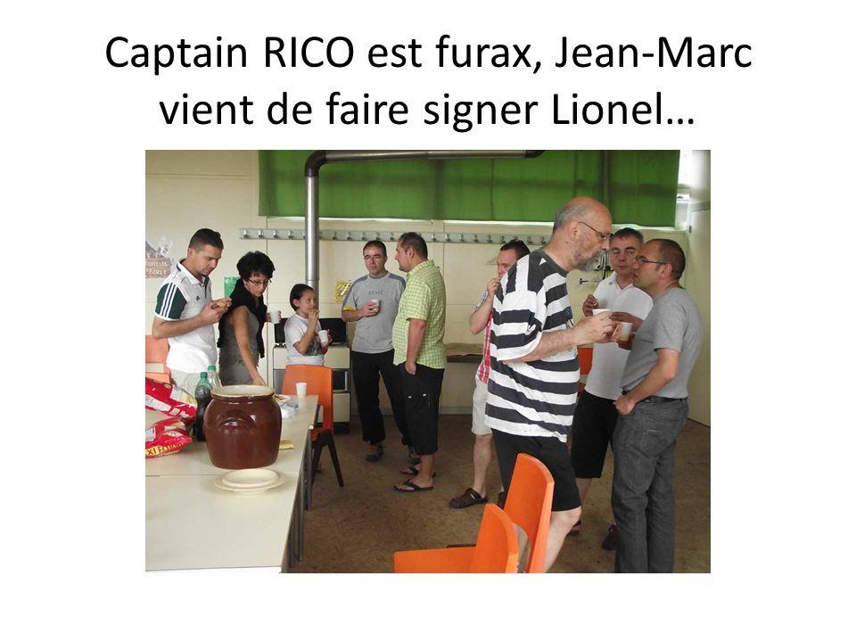 Captain RICO est furax, Jean-Marc vient de faire signer Lionel…